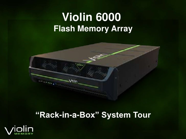 "Violin 6000 <br />Flash Memory Array<br />""Rack-in-a-Box"" System Tour<br />"