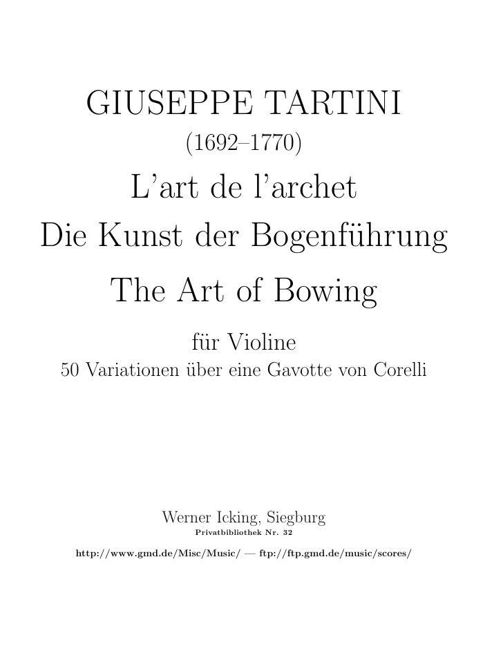 GIUSEPPE TARTINI                      (1692–1770)     L'art de l'archetDie Kunst der Bogenf¨hrung                     u   ...