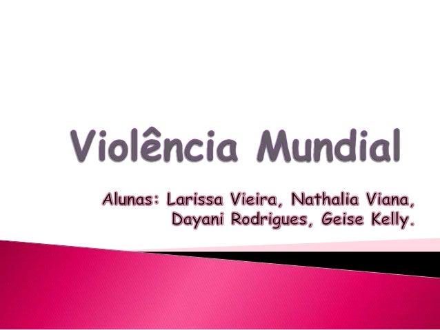    A violência mata mais de 1,6 milhão de pessoas no mundo a cada ano,    segundo um relatório divulgado pela Organização...