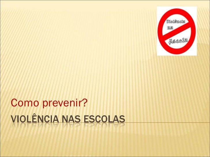 Como prevenir?