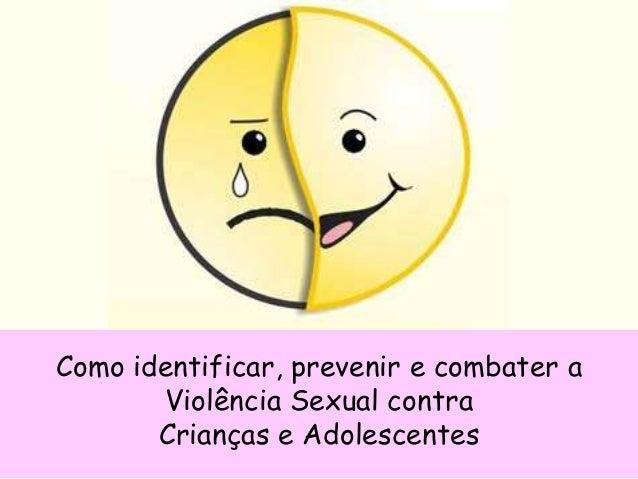 Como identificar, prevenir e combater a Violência Sexual contra Crianças e Adolescentes