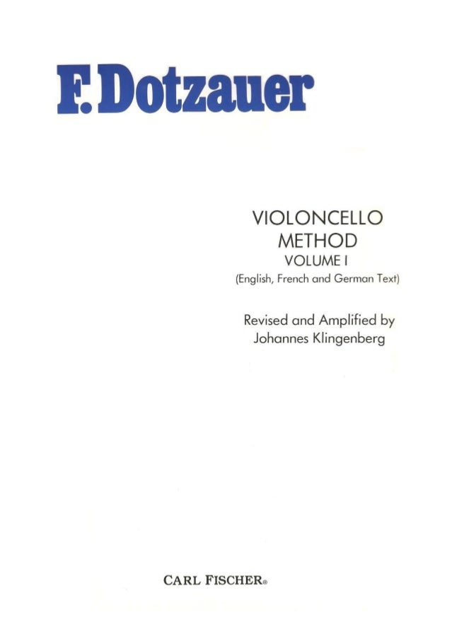 E Dotzauer  VIOLONCELLO  METHOD  VOLUME |  (English,  French and German Text)  Revised and Amplífíed by Johannes Klingenbe...