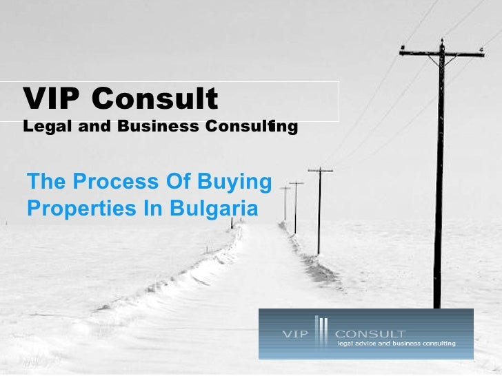 VIP Consult Legal and Business Consulting The Process Of Buying Properties In Bulgaria