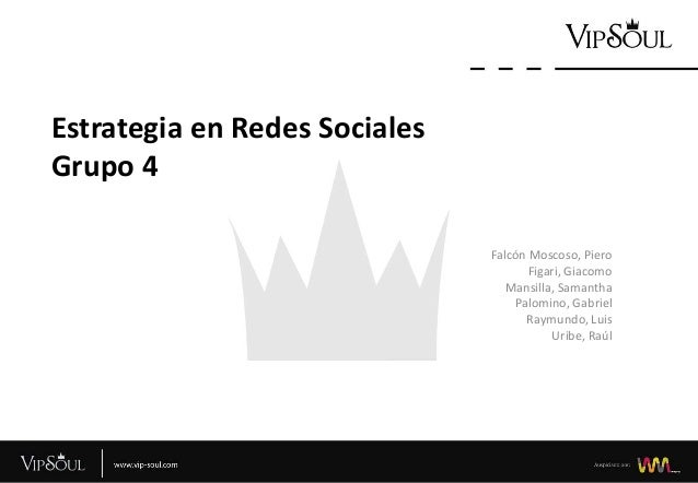 Vip soul - Grupo 4 - Estrategia Redes Sociales - Trabajo Final