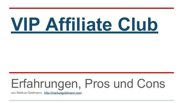 VIP Affiliate Club Erfahrungen, Pros und Consvon Markus Goldmann, http://markusgoldmann.com