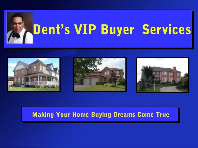 Joe Dent's VIP Buyer Services Making Your Home Buying Dreams Come True