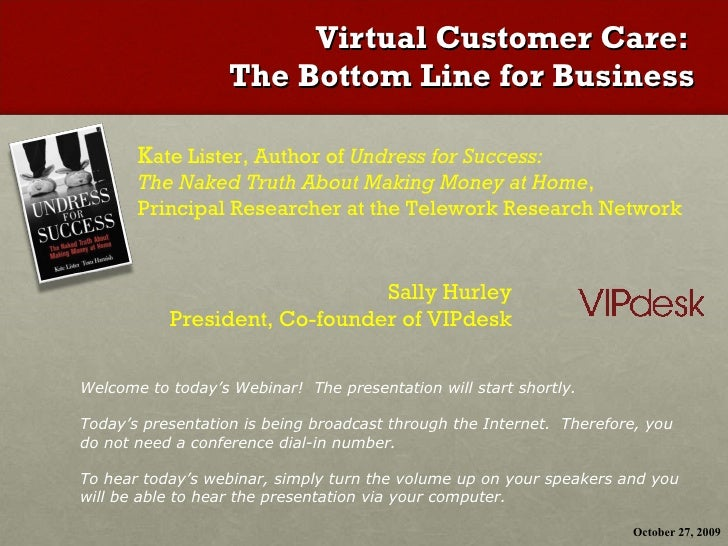 Virtual Customer Care:  The Bottom Line for Business K ate Lister, Author of  Undress for Success:  The Naked Truth About ...