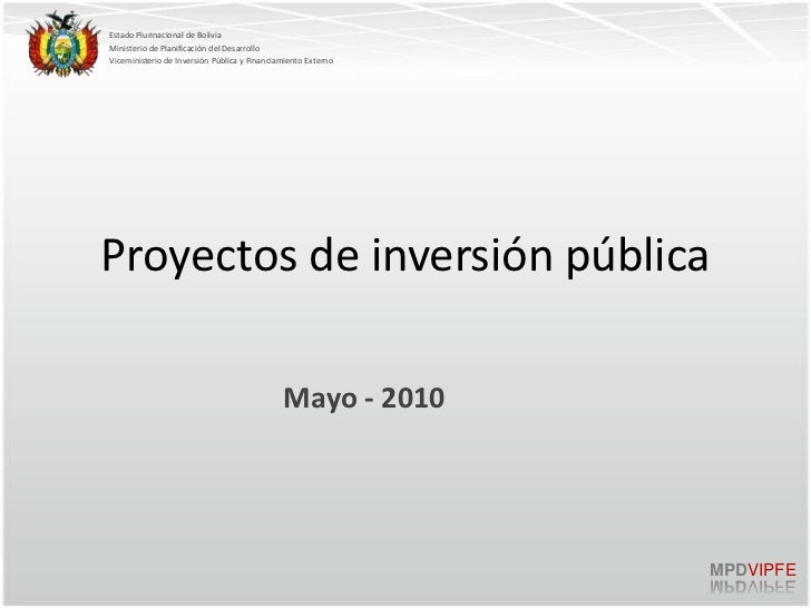 Estado Plurinacional de BoliviaMinisterio de Planificación del DesarrolloViceministerio de Inversión Pública y Financiamie...