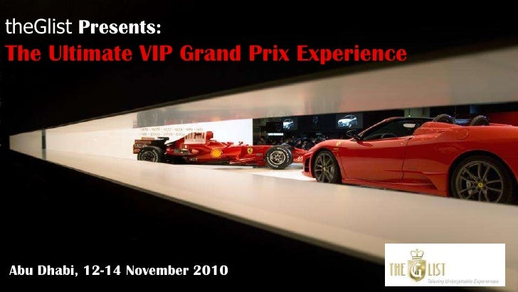 theGlistPresents: <br />The Ultimate VIP Grand Prix Experience <br />Abu Dhabi, 12-14 November 2010<br />