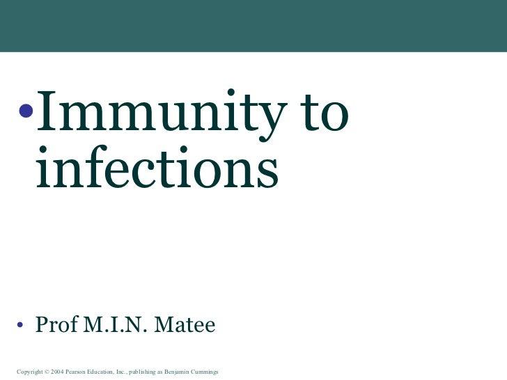<ul><li>Immunity to infections </li></ul><ul><li>Prof M.I.N. Matee </li></ul>