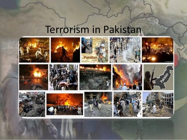 terrorism in pakistan Pakistan has proven over and over that it is a corrupt and inept partner in the war on terrorism and should have: diplomatic embassies closed, all diplomats.