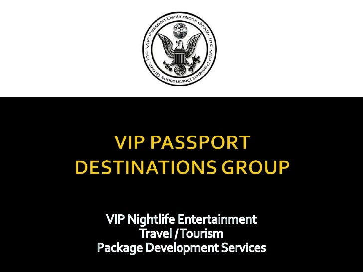 VIP Passport Destinations Group, Inc, (VPDG)Created to address the Travel/Tourism Industrys ever-growing need for the deve...