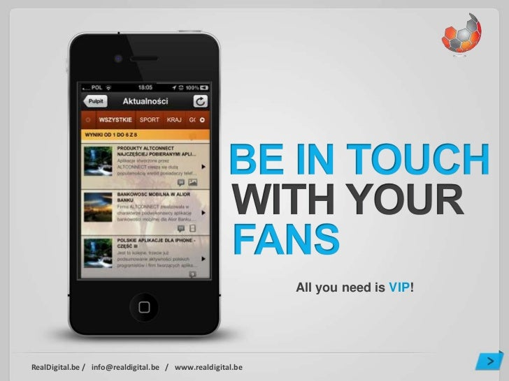 All you need is VIP!RealDigital.be / info@realdigital.be / www.realdigital.be