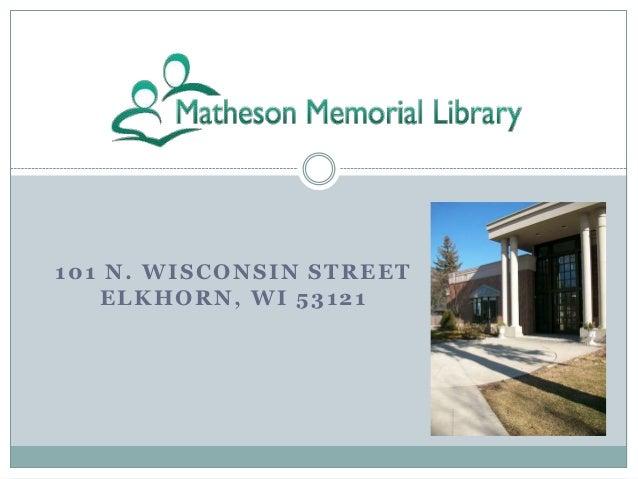 101 N. WISCONSIN STREET   ELKHORN, WI 53121