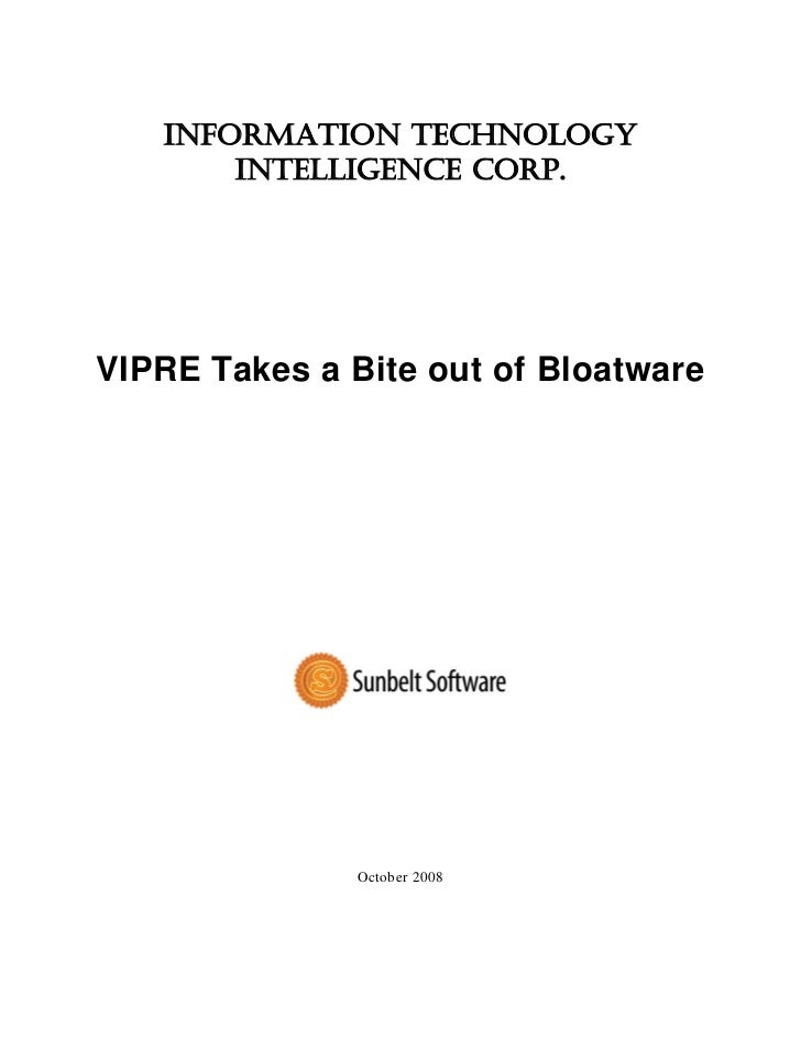 INFORMATION TECHNOLOGY       INTELLIGENCE CORP.VIPRE Takes a Bite out of Bloatware                                        ...