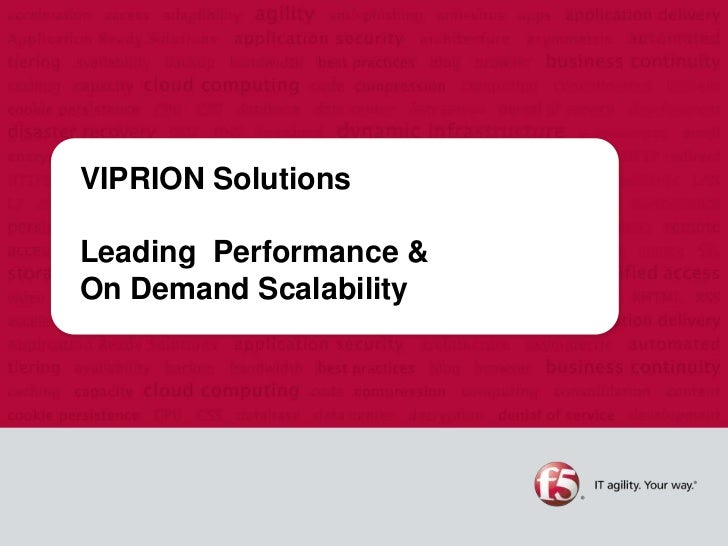 VIPRION SolutionsLeading Performance &On Demand Scalability