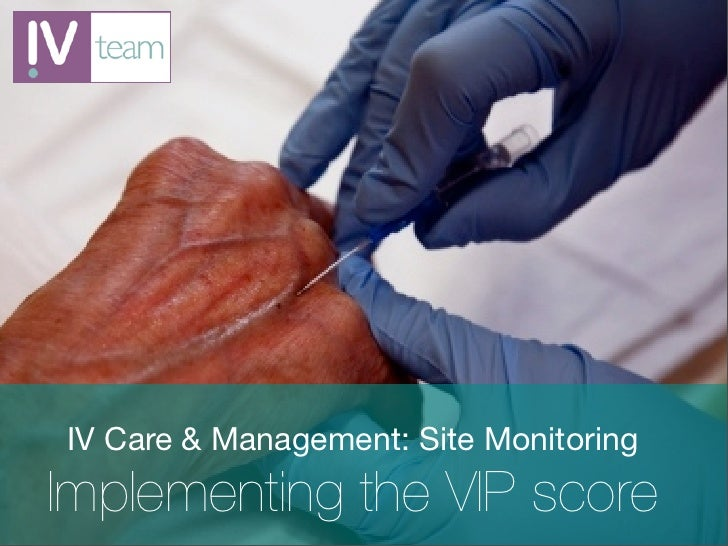 IV Care & Management: Site MonitoringImplementing the VIP score