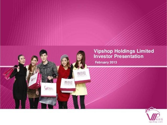 February 2013Vipshop Holdings LimitedInvestor Presentation