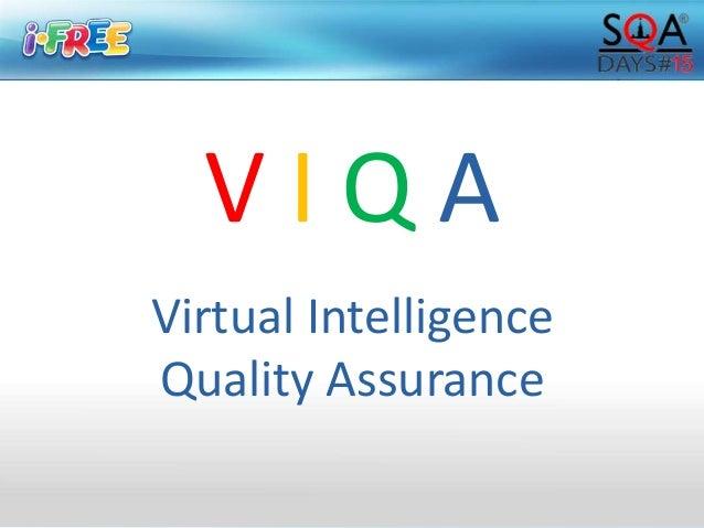 V I Q A Virtual Intelligence Quality Assurance