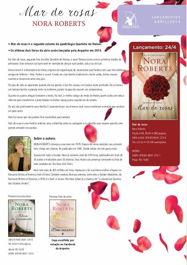 Em Mar de rosas, segundo livro da série Quarteto de Noivas, o amor floresce junto com os primeiros botões da primavera. Es...