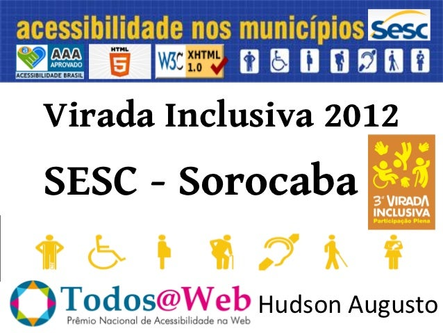 Virada Inclusiva 2012SESC - Sorocaba            Hudson Augusto