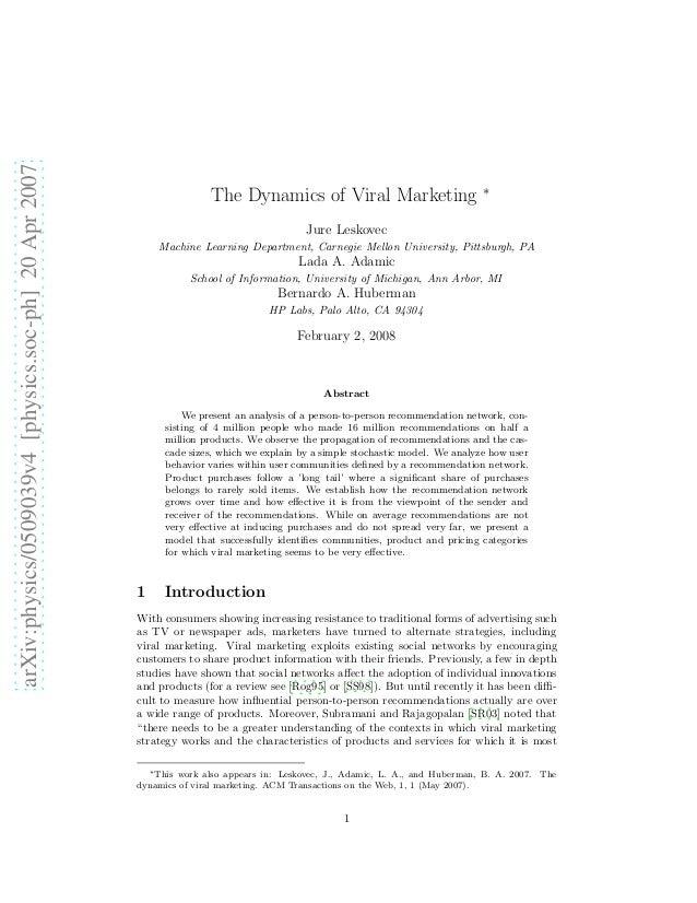 arXiv:physics/0509039v4 [physics.soc-ph] 20 Apr 2007  The Dynamics of Viral Marketing ∗ Jure Leskovec Machine Learning Dep...