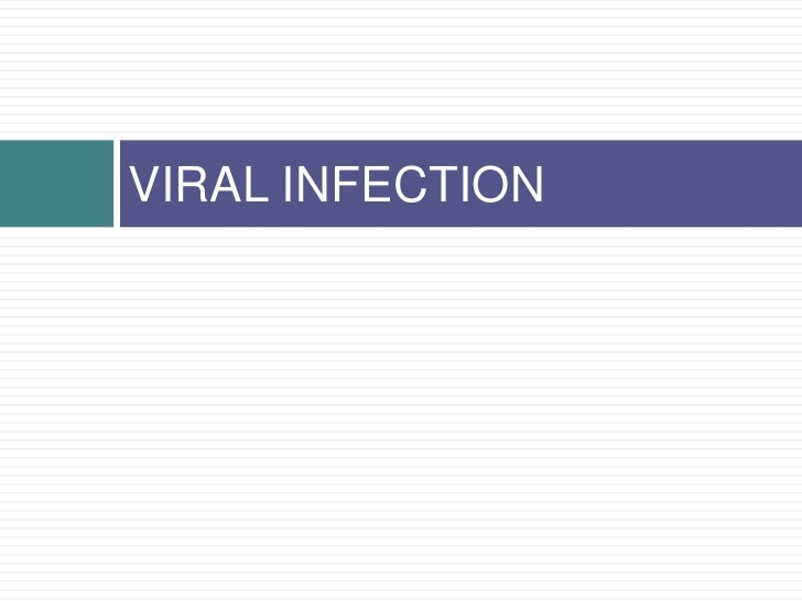 VIRAL INFECTION<br />