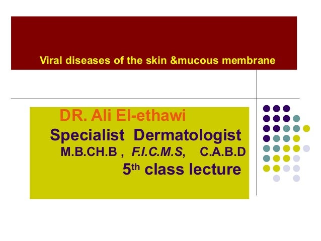 Dermatology 5th year, 2nd lecture (Dr. Ali El-Ethawi)