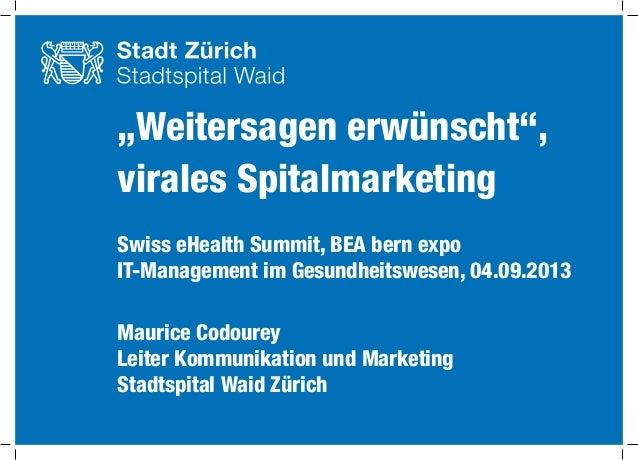 """""""Weitersagen erwünscht"""", virales Spitalmarketing Swiss eHealth Summit, BEA bern expo IT-Management im Gesundheitswesen, 04..."""