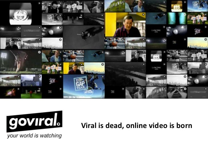 Viral is dead, online video is born