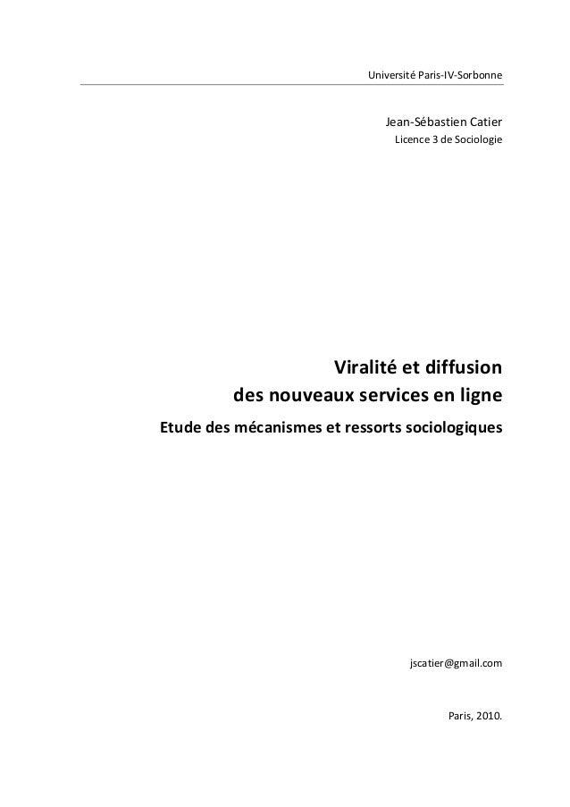 UniversitéParis‐IV‐Sorbonne  Jean‐SébastienCatier Licence3deSociologie          Viralitéetdiffusion ...