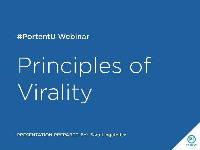 Principles of Virality: a Portent U Webinar by Sara Lingafelter