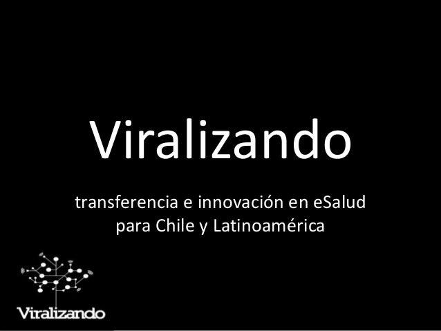 Viralizando transferencia e innovación en eSalud para Chile y Latinoamérica