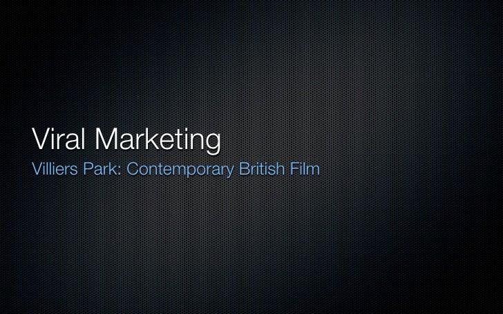 Viral Marketing Villiers Park: Contemporary British Film