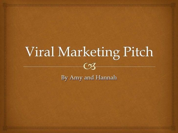 My Viral Marketing Pitch