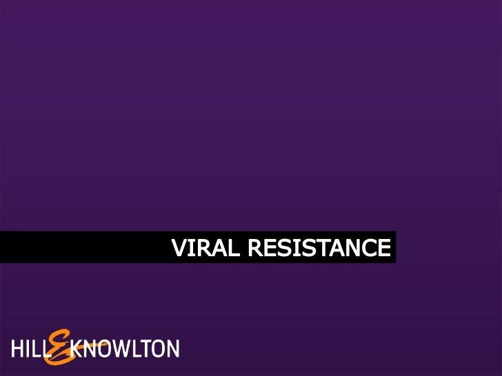 VIRAL RESISTANCE<br />