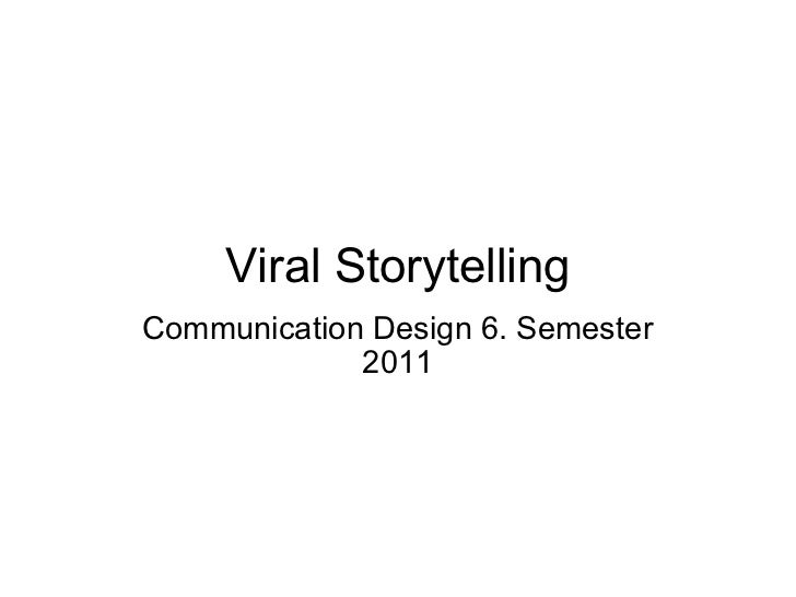 Viral Storytelling Communication Design 6. Semester 2011