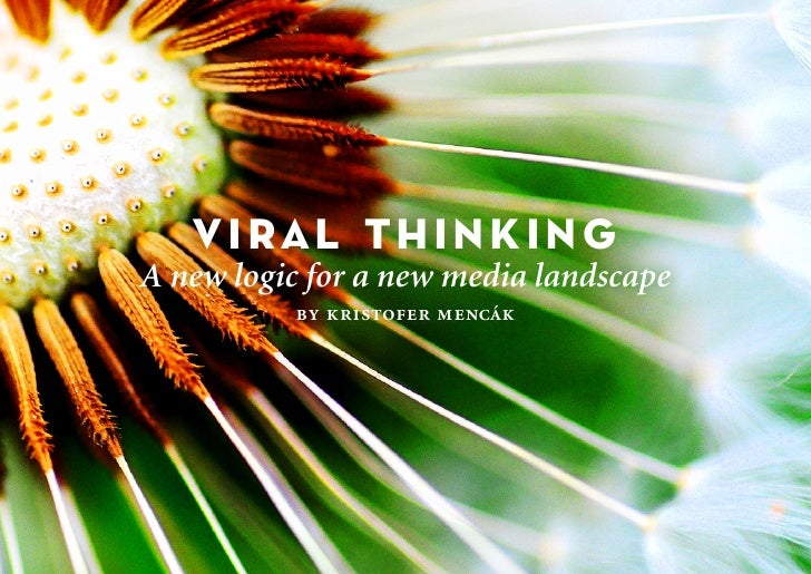 Viral thinking - a viral marketing toolkit - get the expanded and updated version here: http://bit.ly/viralmarketingtoolkit