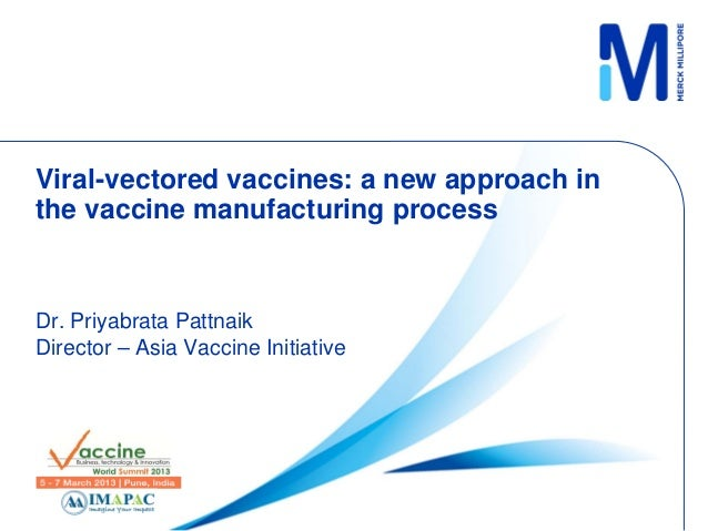 Viral-vectored vaccines: a new approach in the vaccine manufacturing process