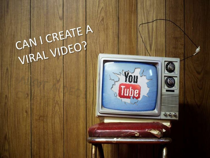 Can You Create a Viral Video ?