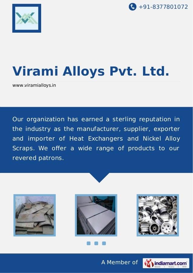 +91-8377801072  Virami Alloys Pvt. Ltd. www.viramialloys.in  Our organization has earned a sterling reputation in the indu...