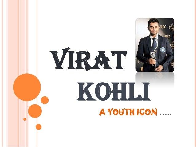 VIRAT KOHLI A YOUTH ICON …..