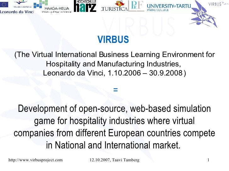 VIRBUS   ( The Virtual International Business Learning Environment for Hospitality and Manufacturing Industries,  Leonardo...
