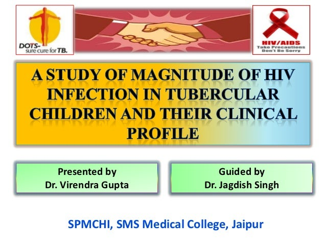 Presented by                 Guided byDr. Virendra Gupta          Dr. Jagdish Singh    SPMCHI, SMS Medical College, Jaipur
