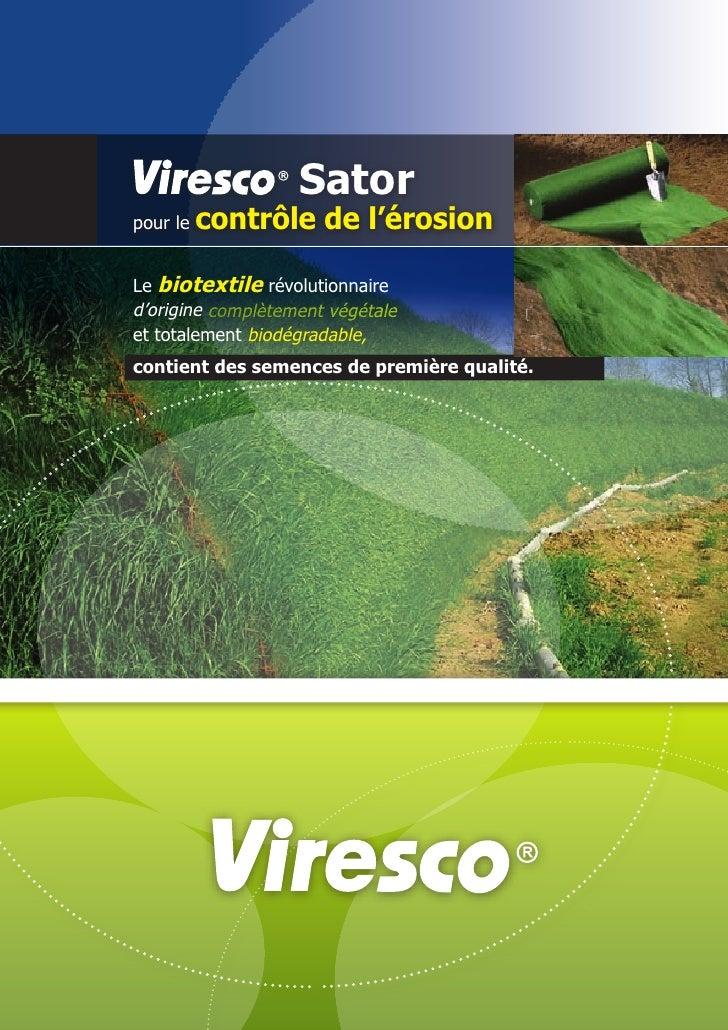 Satorpour le   contrôle de l'érosionLe biotextile révolutionnaired'origine complètement végétaleet totalement biodégradabl...