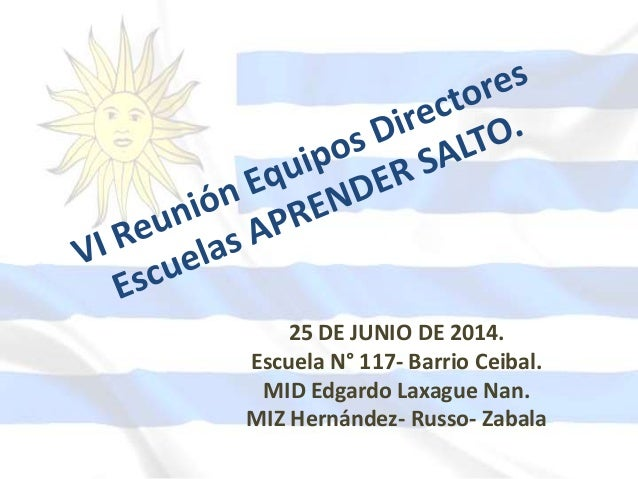 25 DE JUNIO DE 2014. Escuela N° 117- Barrio Ceibal. MID Edgardo Laxague Nan. MIZ Hernández- Russo- Zabala
