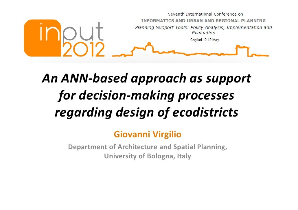 An ANN-based approach as support   for decision-making processes  regarding design of ecodistricts                 Giovann...