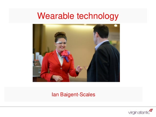 Wearable technology Ian Baigent-Scales