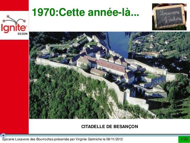 1970:Cette année-là...                                                  CITADELLE DE BESANÇONÉpicerie Locavore des Bourroc...