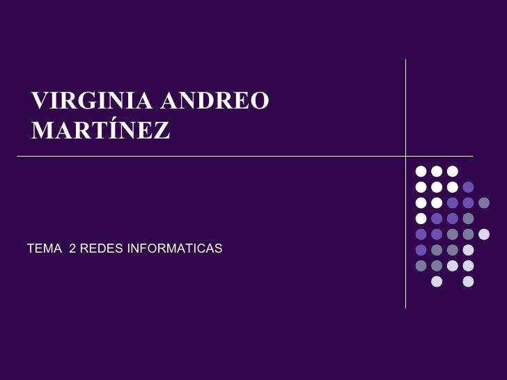 VIRGINIA ANDREO MARTÍNEZ TEMA  2 REDES INFORMATICAS